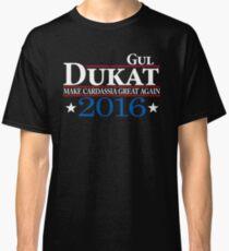 Dukat for a better Cardassia Classic T-Shirt
