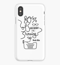 80% of Success is Showing Up - Woody Allen iPhone Case/Skin