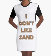 I don't like sand - version 2 Graphic T-Shirt Dress