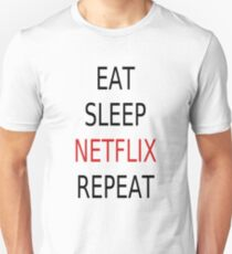 Eat, Sleep, Netflix, Repeat Unisex T-Shirt