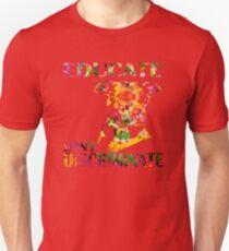 EDUCATE DON'T DISCRIMINATE T-Shirt