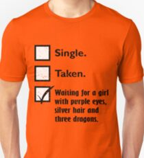 Single, taken, waiting T-Shirt