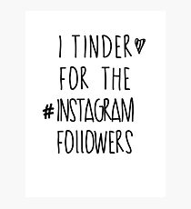 Tinder 4 Instagram Photographic Print