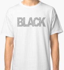 B L A C K Classic T-Shirt