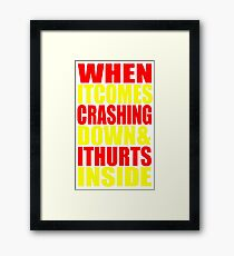 When It Comes Crashing Down... Framed Print