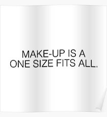 MAKE UP IS A ONE SIZE FITS ALL Poster