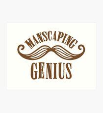 manscaping genius Art Print
