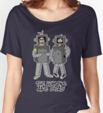 The Humans are dead. Women's Relaxed Fit T-Shirt