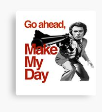 Dirty Harry - Go ahead, make my day! Canvas Print