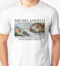michelangelo LA CAPPELLA SISTINA ROMA ANNO DOMINI MDXXI Unisex T-Shirt