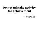 Do not mistake activity for achievement by Oleksii Rybakov