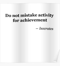 Do not mistake activity for achievement Poster