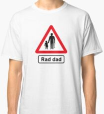 Skateboard Rad Dad Road Sign Classic T-Shirt