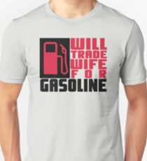 Will trade wife for gasoline T-Shirt