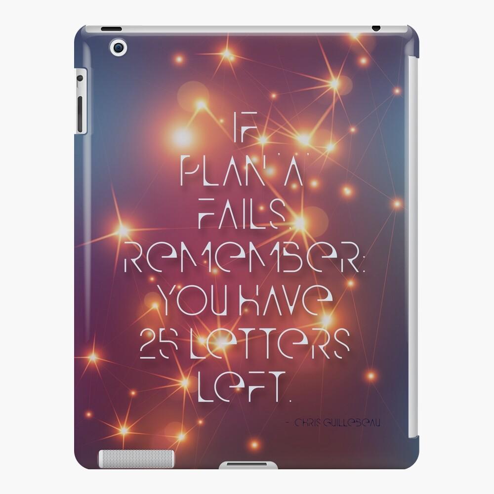 """If Plan """"A"""" Fails iPad Case & Skin"""