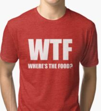 WTF Wheres The Food? Tri-blend T-Shirt