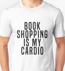 Book Shopping Is My Cardio Unisex T-Shirt