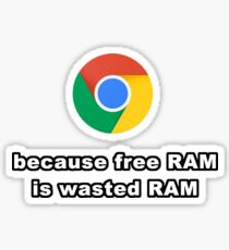 Free RAM Is Wasted RAM Sticker
