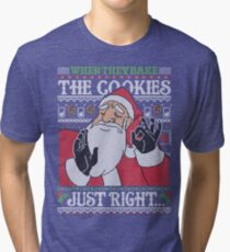 When They Bake The Cookies Just Right... Tri-blend T-Shirt