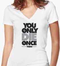 You Only Die Once  Women's Fitted V-Neck T-Shirt