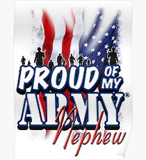 Proud of my Army Nephew Poster