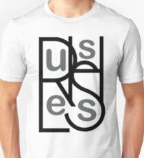 Rush Less Unisex T-Shirt