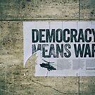 Democracy Means War by Omar Dakhane