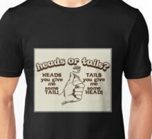 ~ Heads or Tails ~  Unisex T-Shirt