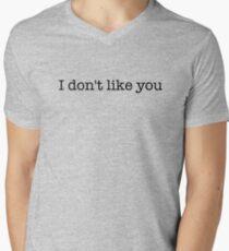 I don't like you - t-shirts/hoodies - black text Men's V-Neck T-Shirt