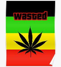 Wasted (Smoke weed) Poster