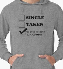 too busy hunting dragons Lightweight Hoodie
