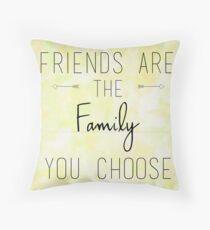 Friends are the family you choose Dekokissen