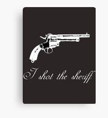I shot the sheriff Canvas Print