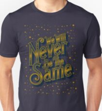 We Will Never Be The Same Unisex T-Shirt
