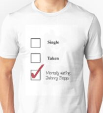 Single/taken/mentally dating- johnny depp T-Shirt