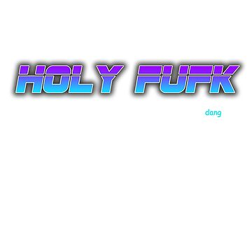 HOLY FUFK (dang) - gradient by holyfufk