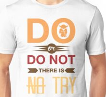 Do Or Don't There Is No Try Unisex T-Shirt