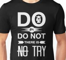 There Is No Try Unisex T-Shirt