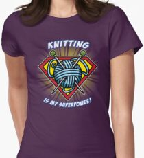 KNITTING IS MY SUPERPOWER! Women's Fitted T-Shirt