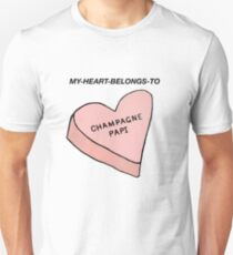 MY HEART BELONGS TO CHAMPAGNE PAPI- Drake Dedication Unisex T-Shirt