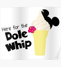 Here for the Dole Whip Poster