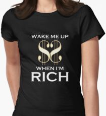 Wake Me Up When I'm Rich T-Shirt