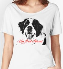 My Dog is Best Friend Women's Relaxed Fit T-Shirt