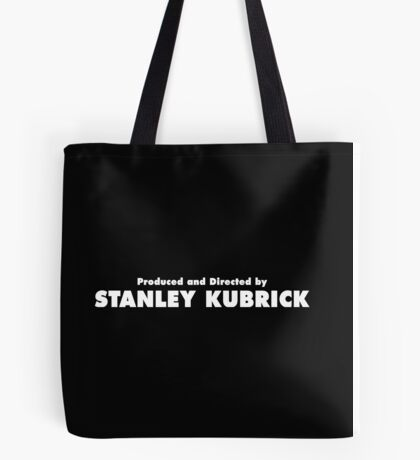 Produced and Directed by Stanley Kubrick Tote Bag