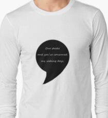 One stroke and you've consumed my waking days  T-Shirt