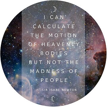 """Isaac Newton """"Not the madness of people"""" by livintune"""