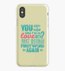 You want to know who I'm in love with? iPhone Case/Skin