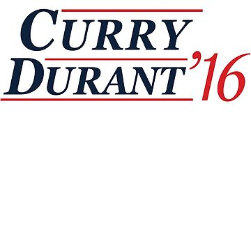 Curry Durant 2016 by PoliticalShirts