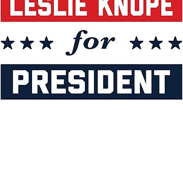 Leslie Knope For President 2016 by PoliticalShirts