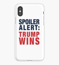 Spoiler Alert: Trump Wins iPhone Case/Skin